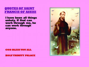 QUOTES OF SAINT FRANCIS OF ASSISI - 10-08-2012