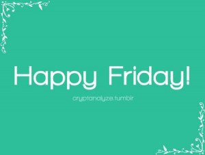 friday, quote, quotes, text, typography, weekend