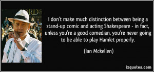 don't make much distinction between being a stand-up comic and ...