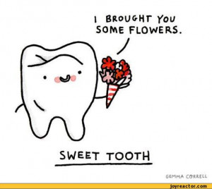 BROU&Hr You SOME FLOWERS.SWEET TOOTHG6MMA CORNELL,auto,tooth