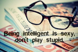 Being intelligent is sexy quote