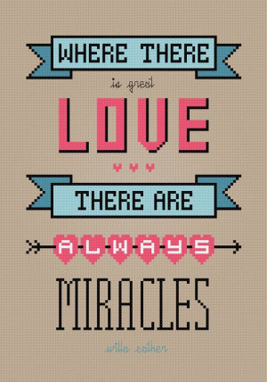Great Love Willa Cather Quote Cross Stitch by pixelpowerdesign, $4.00
