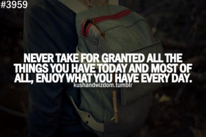 Appreciation quotes, sayings, enjoy every day