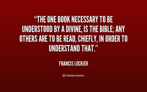 quote-Francis-Lockier-the-one-book-necessary-to-be-understood-198081 ...
