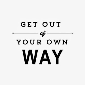get out of your own way by sh209