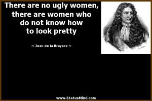 ... know how to look pretty - Jean de la Bruyere Quotes - StatusMind.com