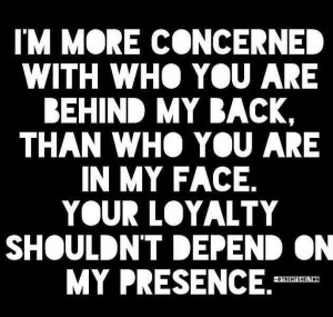Loyalty means everything.