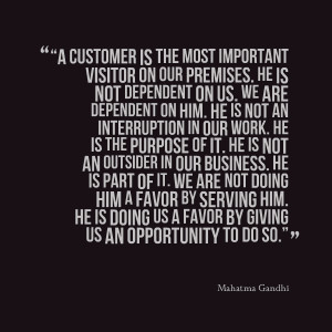 "Quotes Picture: ""a customer is the most important visitor on our ..."