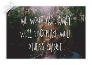 We wont fade away quote