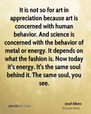 It is not so for art in appreciation because art is concerned with ...