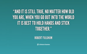 robert fulghum motivational inspirational love life quotes sayings