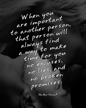 When you are important to another person, that person will always find ...