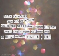 ... im yours love love quotes quotes quote emotions feelings girl quotes