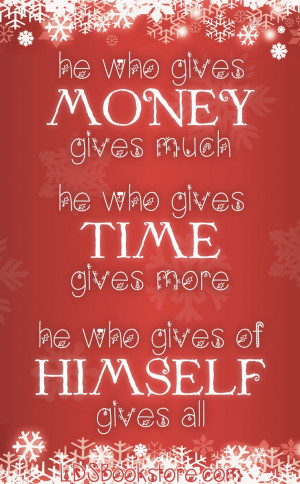 he who gives money...time...himself