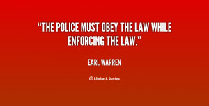 The police must obey the law while enforcing the law.""