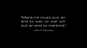 war quotes USA presidents mankind philosophy John F_ Kennedy wallpaper ...