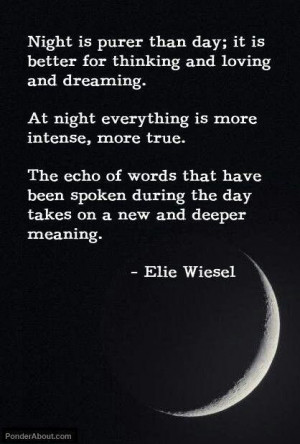 ... , Inspiration, Quotes, Nighttime, Night Owls, Night Time, Elie Wiesel