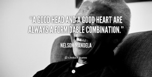 quote-Nelson-Mandela-a-good-head-and-a-good-heart-822.png