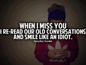 When I Miss You I Re-Read Our Old Conversations And Smile Like An ...