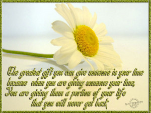 Greatest Gift You Can Give Someone Is Your Time
