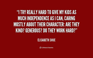 quote-Elisabeth-Shue-i-try-really-hard-to-give-my-217948.png