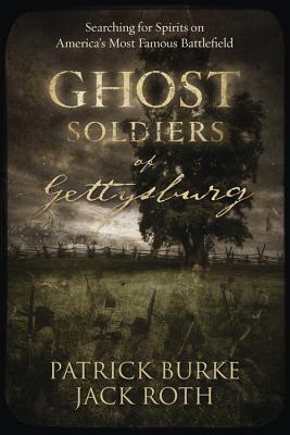 Title : Ghost Soldiers of Gettysburg