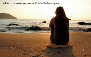 did like to be someone you could learn to love again
