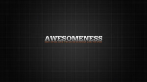 Awesomeness, Full HD 1080p wallpaper, funny quote, true story