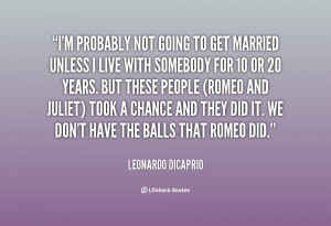 quote-Leonardo-DiCaprio-im-probably-not-going-to-get-married-54486.png