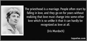 is a marriage. People often start by falling in love, and they go ...