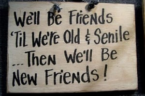 as we grow older more friends become best friends in different ways ...