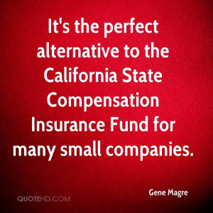 It's the perfect alternative to the California State Compensation ...