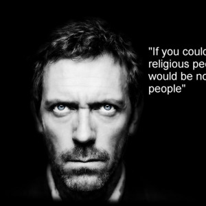 1024x1024 quotes stupidity dr house religion hugh laurie house md ...