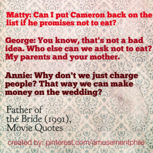 Father of the Bride (1991) - Movie Quotes