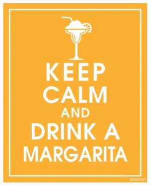 YES...drink a HUGE Margarita!!