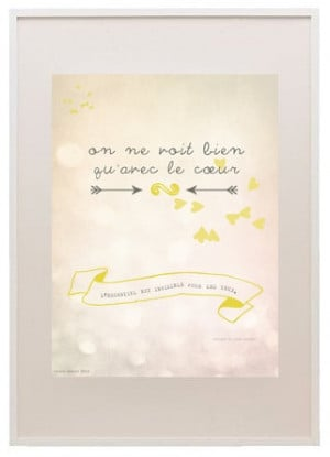 The Little Prince quote. One sees clearly with the heart.