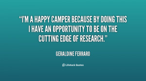 quote-Geraldine-Ferraro-im-a-happy-camper-because-by-doing-14765.png