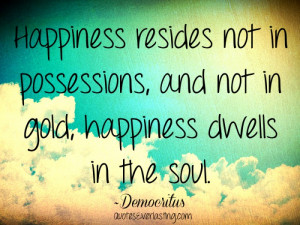 Happiness Dwells in the Soul