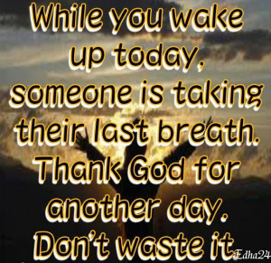 Thanks God For Another Day