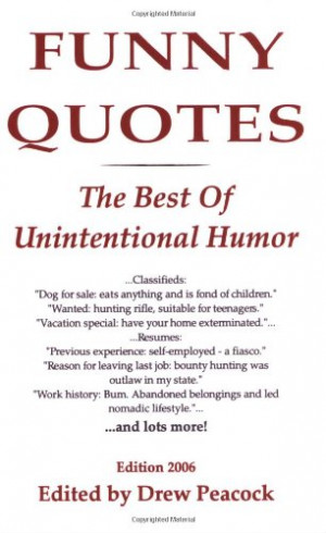 Funny Quotes: The Best of Unintentional Humor