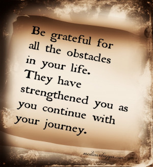 Grateful For All The Obstacles In Your Life: Quote About Be Grateful ...