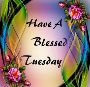 tuesday morning quotes | Tuesday quotes