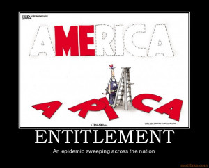 ENTITLEMENT - An epidemic sweeping across the nation demotivational ...