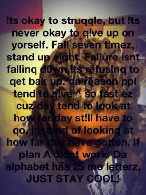 struggle, but its not okay to give up on your self. Fall seven times ...