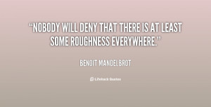 quote Benoit Mandelbrot nobody will deny that there is at 108454 png