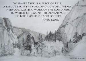 Yosemite Valley drawing with John Muir quote.