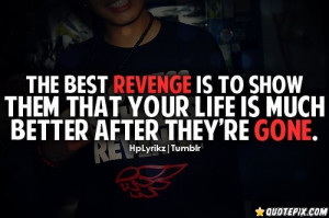 The Best Revenge Is To Show Them That Your Life Is Much Better After ...