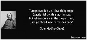 Young men! it 's a critical thing to go Exactly right with a lady in ...