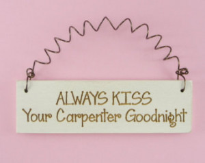LITTLE SIGN Always Kiss Your Carpenter Goodnight -Cute Little Wooden ...