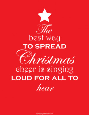 ... way to spread Christmas cheer is singing loud for all to hear quote